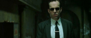 ... of Hugo Weaving, portraying Agent Smith , from