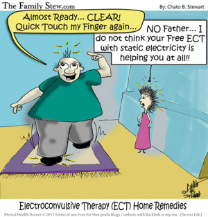 2011 Mental Health humor Electroconvulsive Therapy ECT Home Remedies