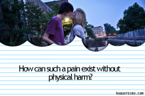 How Can Such a Pain Without Physical Harm! ~ Inspirational Quote