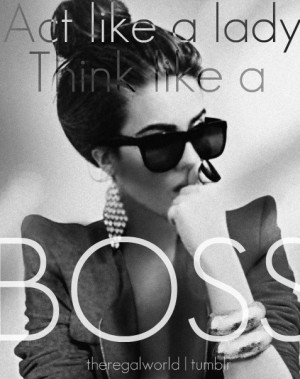 Act Like a Lady, Think Like a Boss Part II