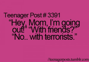 friends, going out, lol, mum, phrases, post, sarcasm, teenage ...