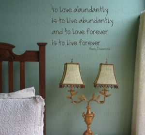 Love Abundantly Henry Drummond Quote Vinyl Wall Art Lettering Words ...