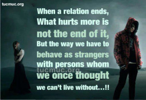 When a relationship ends, what hurts more is now the end of it but the ...