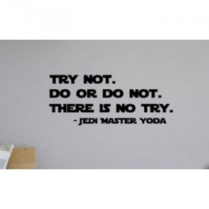 Try not, Do or Do not, Yoda quote Star Wars quote vinyl decal ...