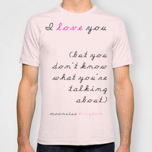 TSHIRT Moonrise Kingdom Wes Anderson Quote