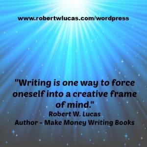 Creative Writing Quote – Robert W. Lucas