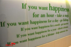 ... Quotes: If you want happiness for an hour - take a nap. If you