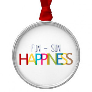 FUN PLUS SUN EQUALS HAPPINESS QUOTES TRUISMS SAYIN Silver-Colored ...