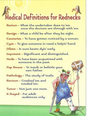 rednecks.jpg MEDICAL DEFINETIONS FOR REDNECKS. image by ...