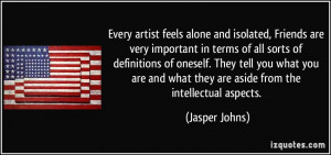 More Jasper Johns Quotes