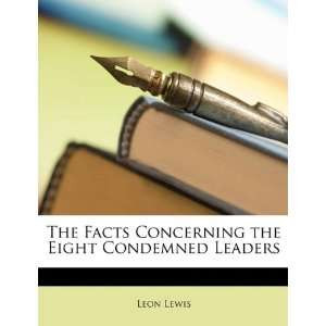 the Eight Condemned Leaders (9781149686706): Leon Lewis: Books