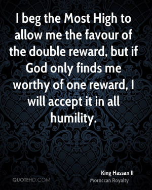 beg the Most High to allow me the favour of the double reward, but ...
