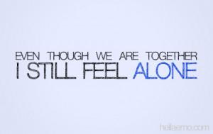 STILL FEEL ALONE