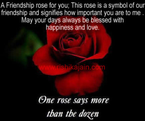 Friendship rose for you; This rose is a symbol of our friendship and ...