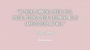No tricks, gimmicks, special pills, special potions, special equipment ...