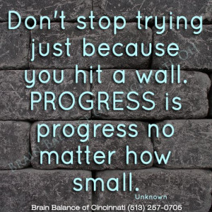 Don't #stop #trying just because you hit a #wall. #Progress is ...