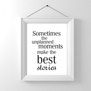 ... unplanned moments, travel poster, quotes about travel, prints about