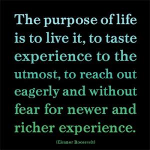 The Purpose Of Life- Eleanor Roosevelt Magnet