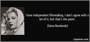 love independent filmmaking. I don't agree with a lot of it, but ...
