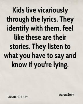 Aaron Stern - Kids live vicariously through the lyrics. They identify ...