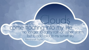 Clouds come floating into my life