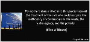 My mother's illness fitted into this protest against the treatment of ...