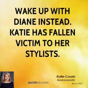 katie-couric-quote-wake-up-with-diane-instead-katie-has-fallen-victim ...