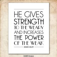 Isaiah 40:29. Strength to the Weary Power to the Weak. 8x10 DIY ...