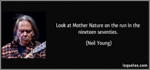 Look at Mother Nature on the run In the nineteen seventies. - Neil ...