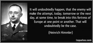It will undoubtedly happen, that the enemy will make the attempt ...