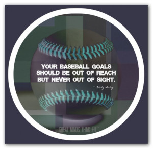 baseball motivational quote 011 your baseball goals should be out of ...