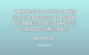 quote-Anthony-Trollope-a-womans-life-is-not-perfect-or-1651.png