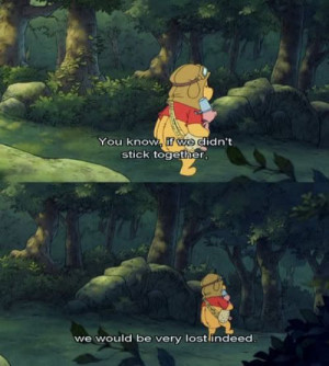 Winnie the Pooh quote. For some reason this makes me want to cry
