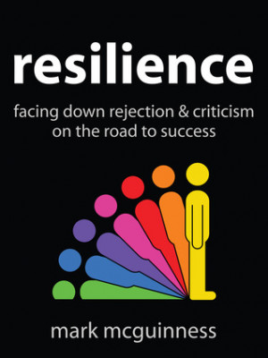 "Start by marking ""Resilience: Facing Down Rejection and Criticism on ..."