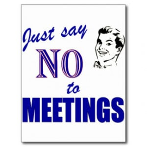 Say No To Meetings Funny Office Humor Postcard