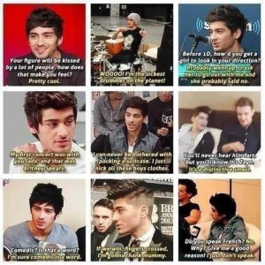 Zayn quotes. He's actually really funny.