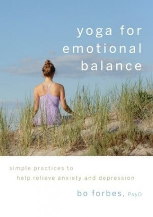 Yoga for Emotional Balance: Simple Practices to Help Relieve Anxiety ...