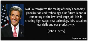 NAFTA recognizes the reality of today's economy - globalization and ...