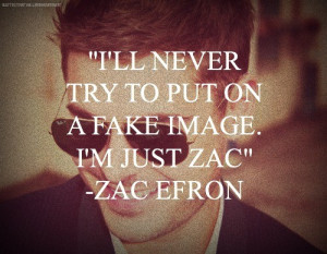 Zac efron, quotes, sayings, about yourself, fake image