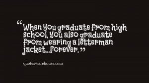 When you graduate from high school, you also graduate from wearing a ...
