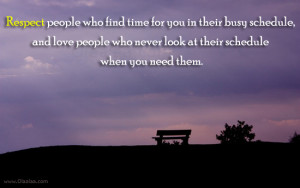 Respect Quotes-Thoughts-Respect people-Busy Schedule-Love-Time