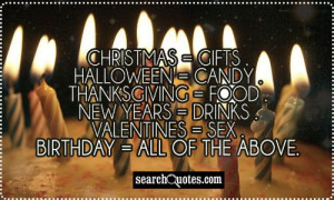 Christmas = Gifts . Halloween = Candy . Thanksgiving = Food . New ...