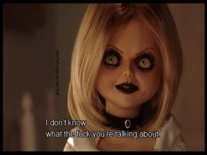 Bride Of Chucky Quotes Tiffany picture