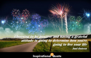 Joel-Osteen-Choosing-to-be-positive-and-having-a-grateful-attitude-is ...