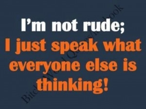 ... // Tags: funny pictures , funny quotes , I'm not rude // March, 2012