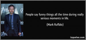 People say funny things all the time during really serious moments in ...