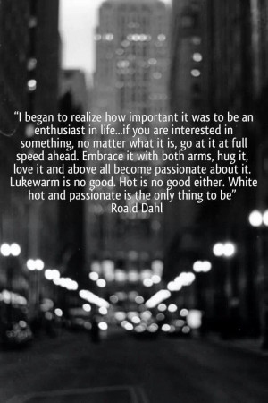Got to be passionate