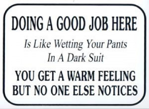 Done looking? Start reading 10 Reasons you should never get a job !