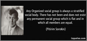 Any Organized social group is always a stratified social body. There ...
