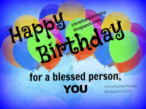 Happy Birthday for a Blessed Person, You!